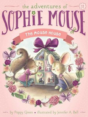 The Adventures of Sophie Mouse #11: The Mouse House