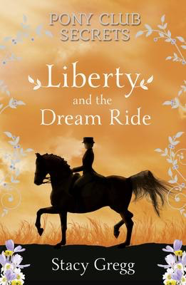 Pony Club Secrets #11: Liberty and the Dream Ride