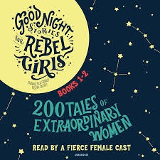 Good Night Stories for Rebel Girls: 200 Tales of Extraordinary Women - Audio Book