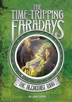 The Time-Tripping Faradays #1: The Alchemist War