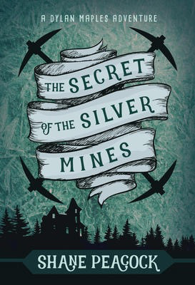 The Secret of the Silver Mines: A Dylan Maples Adventure