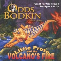 Odds Bodkin: Little Proto and the Volcano's Fire