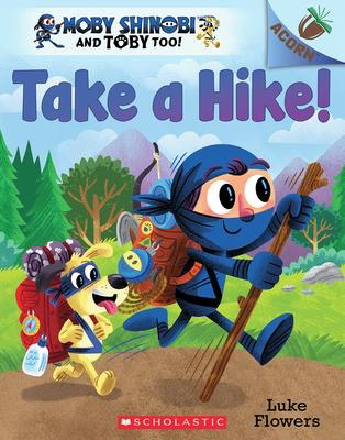 Moby Shinobi and Toby Too! #2: Take a Hike!