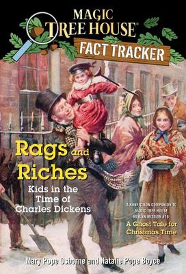 Magical Tree House #22: Rags and Riches: Kids in the Time of Charles Dickens