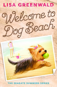 Welcome to Dog Beach: The Seagate Summers Book One