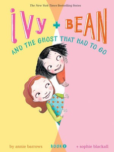 Ivy and Bean  #2, And the Ghost That Had To Go