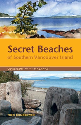 Secret Beaches of Southern Vancouver Island: Qualicum to the Malahat