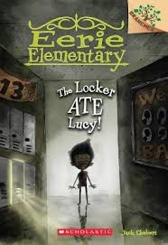 Eerie Elementary #2: The Locker Ate Lucy