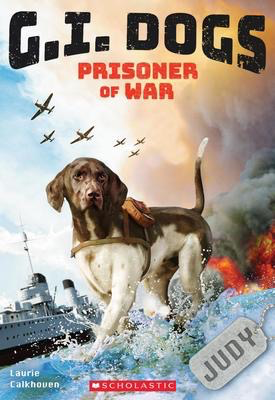 G.I. Dogs: Judy, Prisoner of War