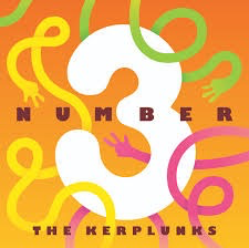 Number 3: The Kerplunks
