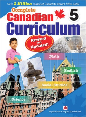 Popular Complete Canadian Curriculum 5 (Revised & Updated): A Grade 5 integrated workbook covering Math, English, Social Studies, and Science |
