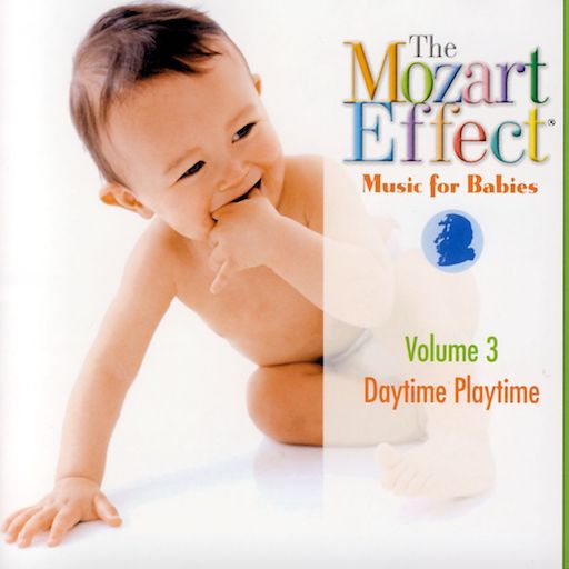The Mozart Effect: Music for Babies: Volume 3: Daytime Playtime