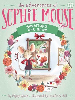 The Adventures of Sophie Mouse #13: Silverlake Art Show