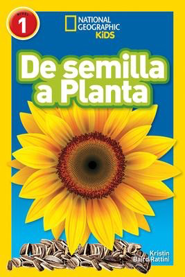 National Geographic Readers: De Semilla a Planta
