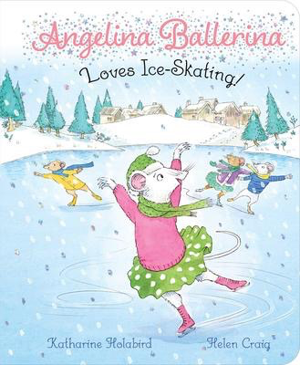 Angelina Ballerina Loves Ice Skating
