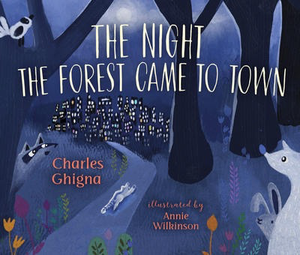 The Night the Forest Came to Town