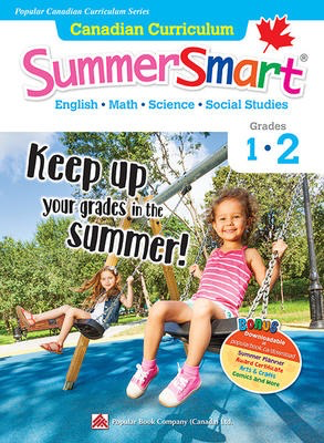 Popular Canadian Curriculum #2: Canadian Curriculum SummerSmart 1-2: Refresh skills learned in Grade 1 and prepare for Grade 2