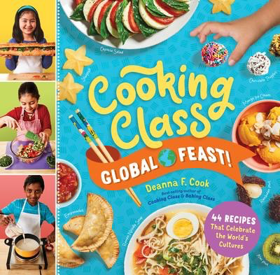 Cooking Class Global Feast!: 44 Recipes