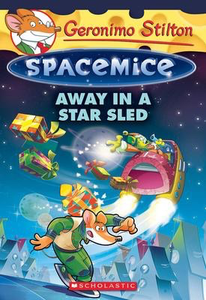 Geronimo Stilton Spacemice #8: Away in a Star Sled