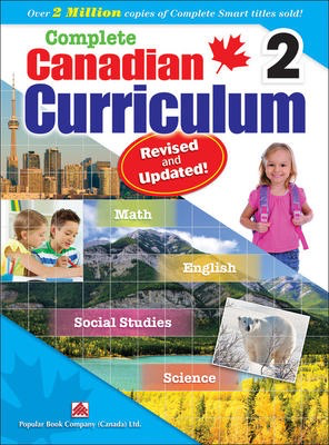 Popular Complete Canadian Curriculum 2 (Revised & Updated): A Grade 2 integrated workbook covering Math, English, Social Studies, and Science