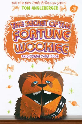 The Secret of the Fortune Wookie: An Origami Yoda Book