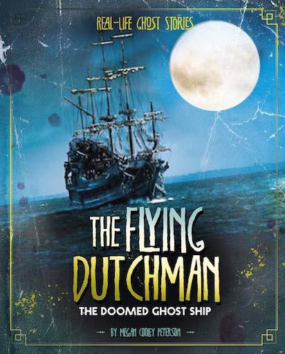 Real-Life Ghost Stories - The Flying Dutchman: The Doomed Ghost Ship