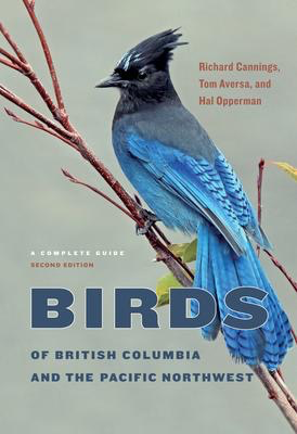 Birds of British Columbia and the Pacific Northwest, 2nd Edition