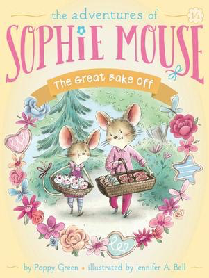 The Adventures of Sophie Mouse # 14: The Great Bake Off