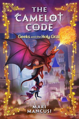 The Camelot Code #2: Geeks and the Holy Grail