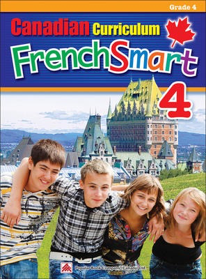Popular Canadian Curriculum FrenchSmart 4: A Grade 4 French workbook that encompasses all the French essentials