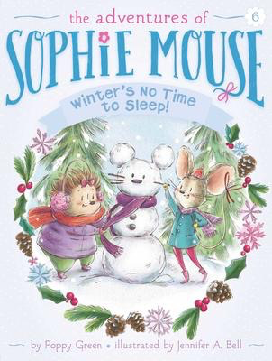 The Adventures of Sophie Mouse #6: Winter's No Time to Sleep!
