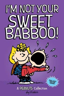 Peanuts Kids #10 I'm Not Your Sweet Babboo!