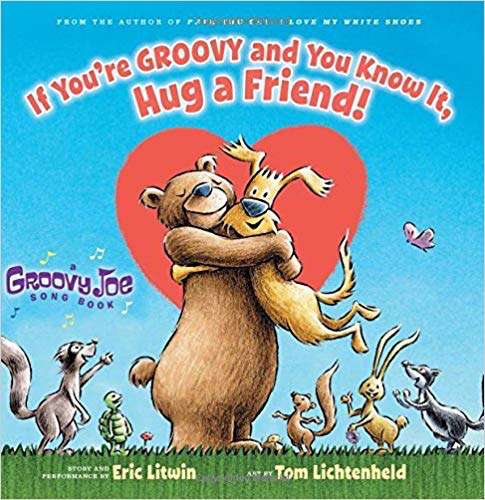 If You're Groovy And You Know It, Hug a Friend