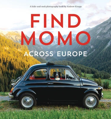 Find Momo across Europe: Another Hide-and-Seek Photography Book