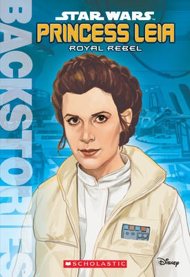 Backstories: Princess Leia Royal Rebel