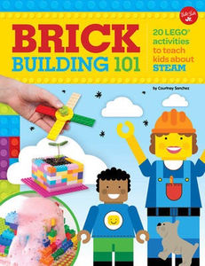 Brick Building 101: 20 LEGO® activities to teach kids about STEAM