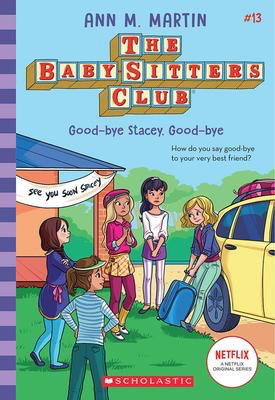 The Baby-sitters Club #13: Good-bye Stacey, Good-bye (2020 edition)