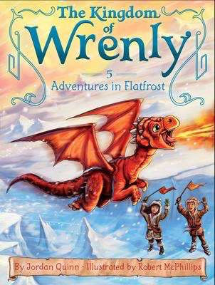 The Kingdom of Wrenly #5: Adventures in Flatfrost