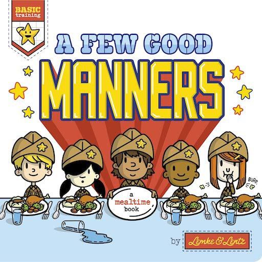 Basic Training: A Few Good Manners