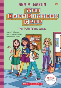 The Baby-sitters Club #3: The Truth About Stacey (2020 edition)