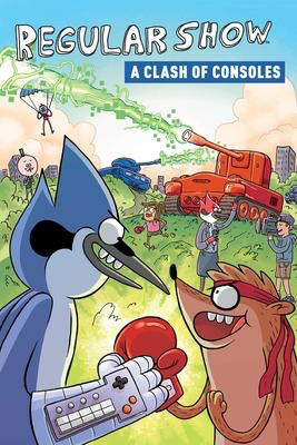 Regular Show Vol. 3 Original Graphic Novel: A Clash of Consoles