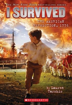 I Survived #15: I Survived the American Revolution, 1776