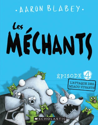 Les mechants: No 4 -l'attaque des maiaou-vivants