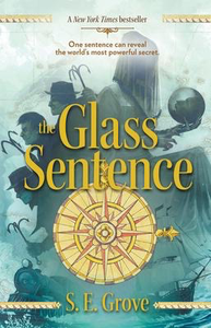 The Mapmaker's Trilogy #1: The Glass Sentence
