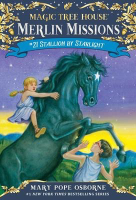 Merlin Missions #21: Stallion by Starlight