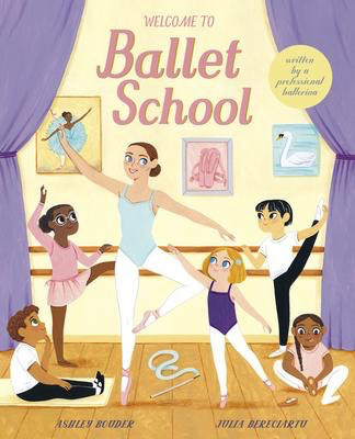 Welcome to Ballet School: written by a professional ballerina