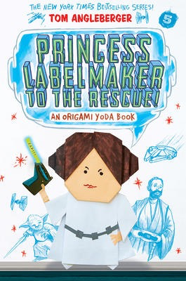 Origami Yoda #5: Princess Lablemaker to the Rescue!