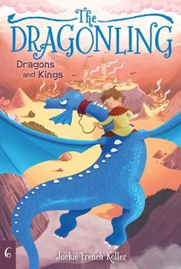 The Dragonling #6: Dragons and Kings