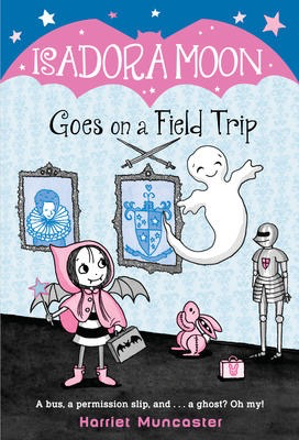 Isadora Moon #5: Isadora Moon Goes on a Field Trip