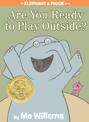 Elephant & Piggie: Are You Ready to Play Outside?